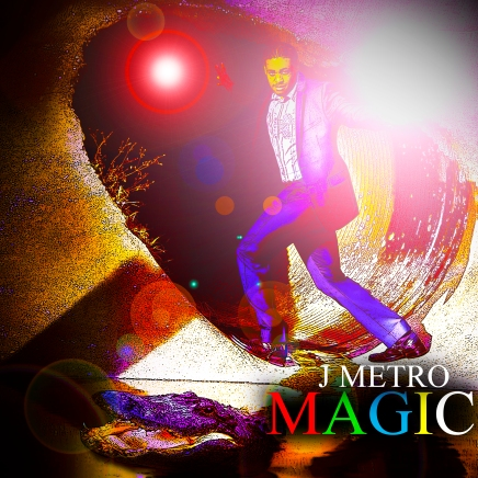 "J Metro Releases New Music ""Magic"""